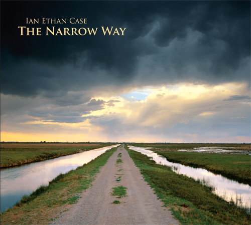 Ian Ethan Case, Narrow Way