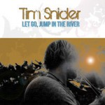 Tim Snider - Let Go, Jump in the River