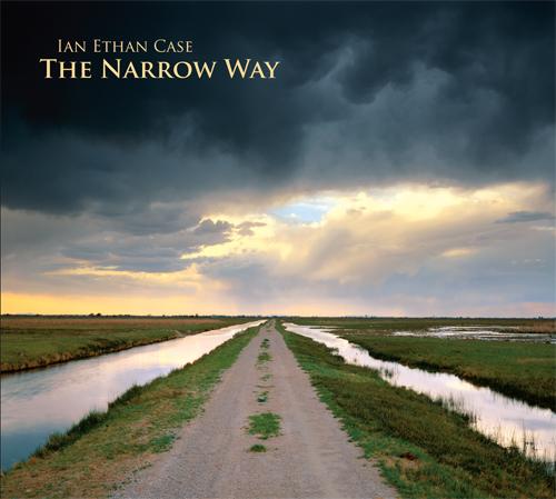 Ian Ethan Case, Narrow Way